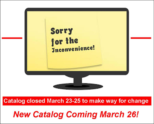 Catalog Unavailable from March 23 - 25