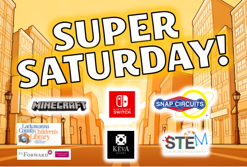 Super Saturday! @ Lackawanna County Children's Library | Scranton | Pennsylvania | United States