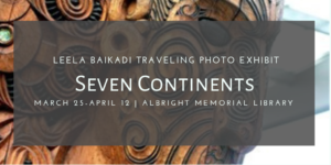 Seven Continents Traveling Photo Exhibit @ Albright Memorial Library