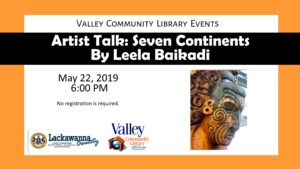 Artist Talk: Seven Continents By Leela Baikadi @ Valley Community Library | Blakely | Pennsylvania | United States